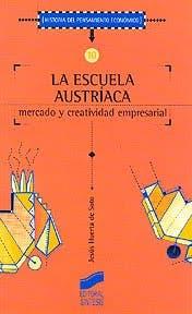 La Escuela Austríaca. Mercado y creatividad empresarial
