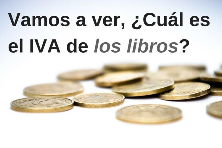 Se ven unas monedas y un texto que dice: Vamos a ver, ¿cuál es el IVA de los libros?